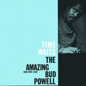 Bud Powell - The Time Waits The Amazing Bud Powell, Volume 4 (Blue Note BLP 1598)