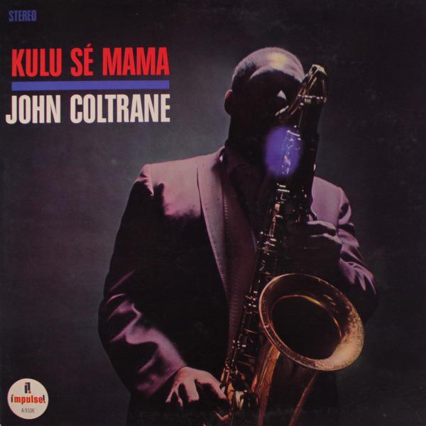 John Coltrane - Kulu Se Mama (1966)