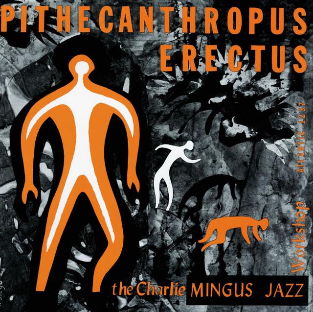 Charles Mingus - Pithecanthropus erectus(直立猿人)