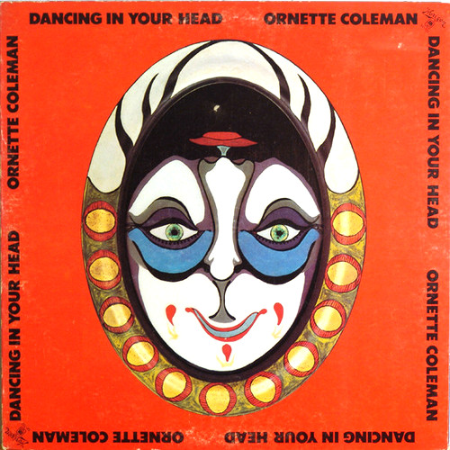 Ornette Coleman - Dancing In Your Head (1977)