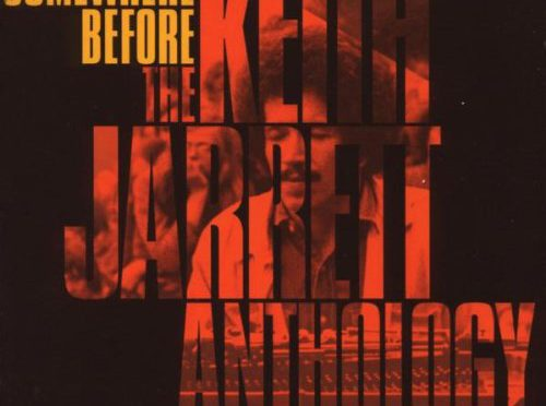 Keith Jarrett - Somewhre Before - The Keith Jarrett Antology (2008)