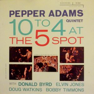 Pepper Adams - 10 To 4 At The 5 Spot (Riverside)